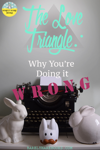 The Love Triangle: Why You're Doing it Wrong