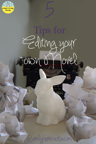 5 Tips for Editing your Own Novel