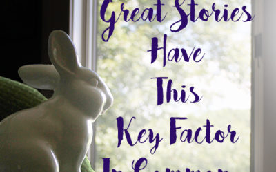 All Great Stories Have This One Key Factor in Common: