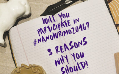 Will You Participate in #NaNoWriMo2016? 3 Reasons Why You Should!