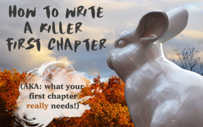 How to Write a Killer First Chapter: (AKA What Your First Chapter REALLY Needs)