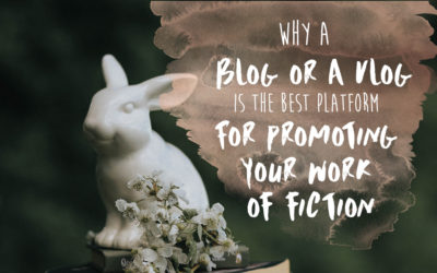 Why a Blog/Vlog is the Best Platform for Promoting your Work of Fiction